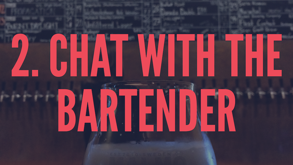 Chat with the bartenders